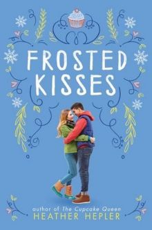 Frosted Kisses - Heather Hepler<br/>