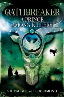 A Prince Among Killers (Oathbreaker, Book 2) - Susan (S R) Vaught<br/>