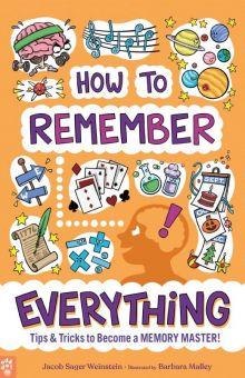How to Remember Everything - Jacob Sager Weinstein<br/>