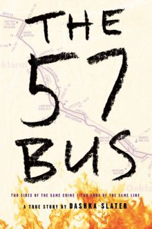 The 57 Bus - Dashka Slater<br/>