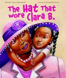 The Hat That Wore Clara B. - Melanie Turner-Denstaedt