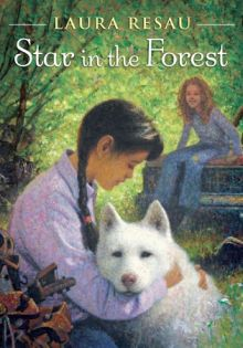 Star in the Forest - Laura Resau<br/>