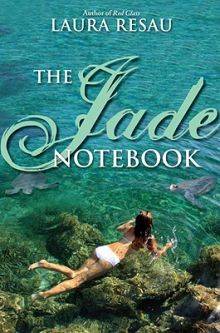 The Jade Notebook - Laura Resau<br/>