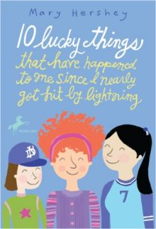 10 Lucky Things That Have Happened to Me Since I Nearly Got Hit by Lightning - Mary Hershey<br/>