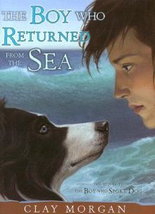 The Boy Who Returned from the Sea - Clay Morgan<br/>