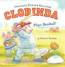 Clorinda Plays Baseball! - Robert Kinerk<br/>