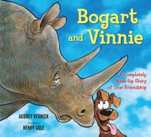 Bogart and Vinnie: A Completely Made-Up Story of True Friendship  - Audrey  Vernick<br/>