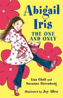 Abigail Iris: The One and Only - Lisa Glatt<br/> - Suzanne Greenberg<br/>