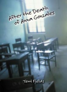 After the Death of Anna Gonzales - Terri Fields
