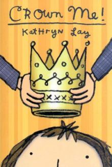 Crown Me! - Kathryn Lay