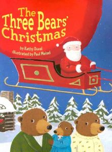 The Three Bears' Christmas - Kathy Duval<br/>