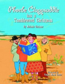 Phoebe Clappsaddle Has a Tumbleweed Christmas -  <br/>