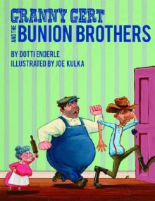 Granny Gert and the Bunion Brothers -  <br/>