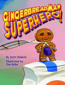 Gingerbread Man, Superhero! -  <br/>