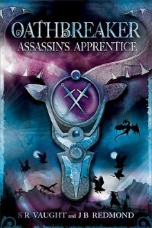 Assassin's Apprentice (Oathbreaker, Book 1) - Susan (S R) Vaught<br/>