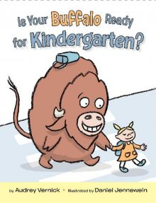 Is Your Buffalo Ready for Kindergarten? - Audrey  Vernick<br/>