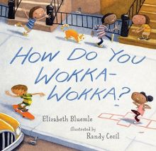 How Do You Wokka-Wokka? - Elizabeth Bluemle<br/>