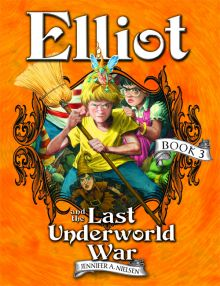 Elliot and the Last Underworld War - Jennifer A. Nielsen<br/>