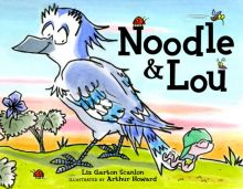 Noodle and Lou - Liz Garton Scanlon<br/>