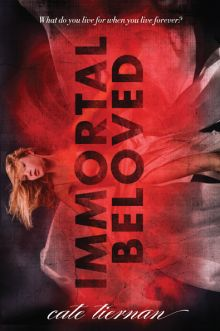 Immortal Beloved (Immortal Beloved Trilogy, Book 1) - Cate Tiernan