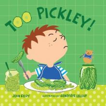 Too Pickley! - Jean Reidy<br/>