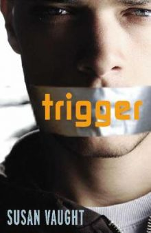 Trigger - Susan (S R) Vaught<br/>