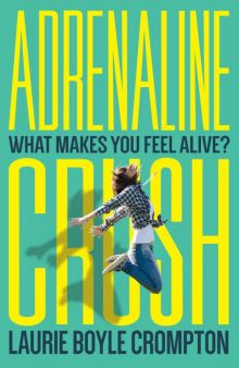 Adrenaline Crush - Laurie Boyle Crompton<br/>