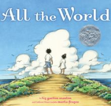 All the World - Liz Garton Scanlon<br/>