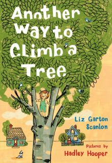 Another Way to Climb a Tree - Liz Garton Scanlon<br/>