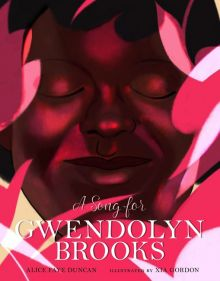 A Song for Gwendolyn Brooks - Alice Faye Duncan<br/>