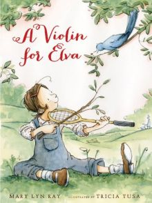 A Violin for Elva - Mary Lyn Ray<br/>