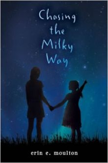 Chasing the Milky Way - Erin E. Moulton<br/>