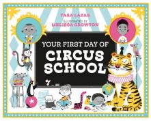 Your First Day of Circus School - Tara Lazar<br/>