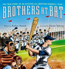 Brothers at Bat: The True Story of an Amazing All-Brother Team - Audrey  Vernick<br/>
