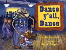 Dance Y'all, Dance - Kelly Bennett