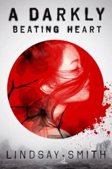 A Darkly Beating Heart - Lindsay Smith<br/>