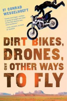 Dirt Bikes, Drones, and Other Ways to Fly - Conrad Wesselhoeft<br/>