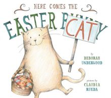 Here Comes the Easter Cat - Deborah Underwood<br/>