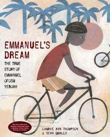 Emmanuel's Dream: The True Story of Emmanuel Ofosu Yeboah - Laurie Thompson<br/>