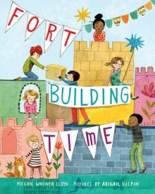 A Fort-Building Time - Megan Wagner Lloyd<br/>