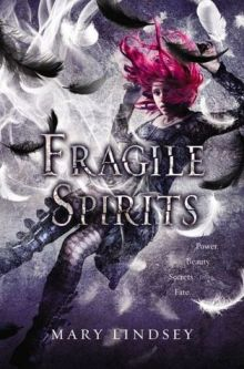 Fragile Spirits -  <br/>