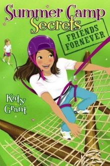 Friends ForNever (Summer Camp Secrets) - Katy Grant<br/>