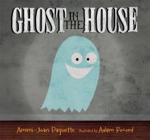Ghost in the House - Ammi-Joan (A.J.) Paquette<br/>