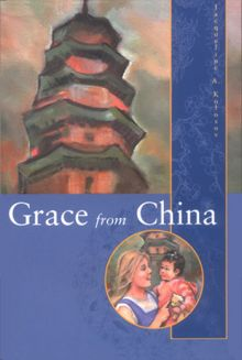 Grace from China - Jacqueline A. Kolosov