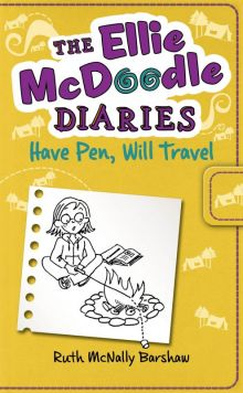 Ellie McDoodle: Have Pen, Will Travel - Ruth McNally Barshaw<br/>
