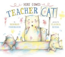 Here Comes Teacher Cat - Deborah Underwood<br/>