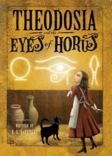 Theodosia and the Eyes of Horus - Robin (R. L.) LaFevers<br/>