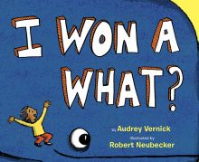 I Won a What? - Audrey  Vernick<br/>