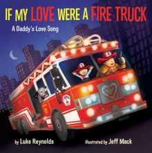 If My Love Were a Fire Truck - Luke Reynolds<br/>