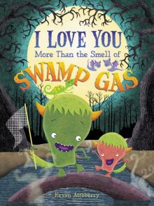 I Love You More than the Smell of Swamp Gas - Kevan Atteberry<br/>